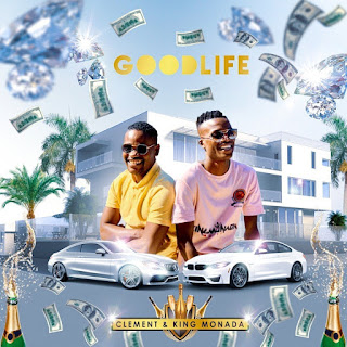 King Monada & Clement - Good Life
