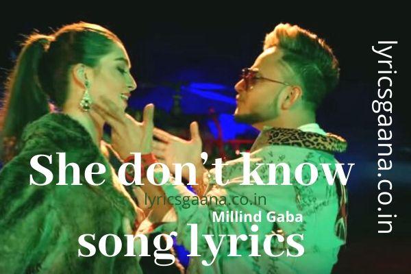 She don't know song lyrics Millind Gaba शी डोंट नो
