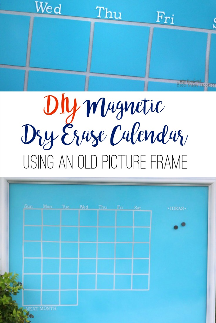 Diy Magnetic Whiteboard Calendar : Diy magnetic dry erase calendar from picture frame
