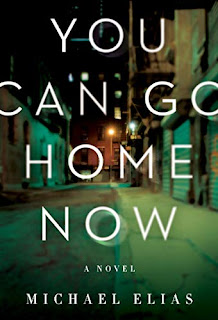Book Review and GIVEAWAY: You Can Go Home Now, by Michael Elias {ends 11/4}