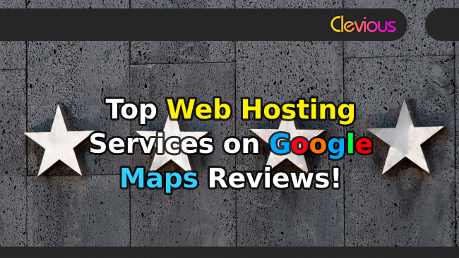 Top 20 Web Hosting on Google Maps Reviews - Clevious