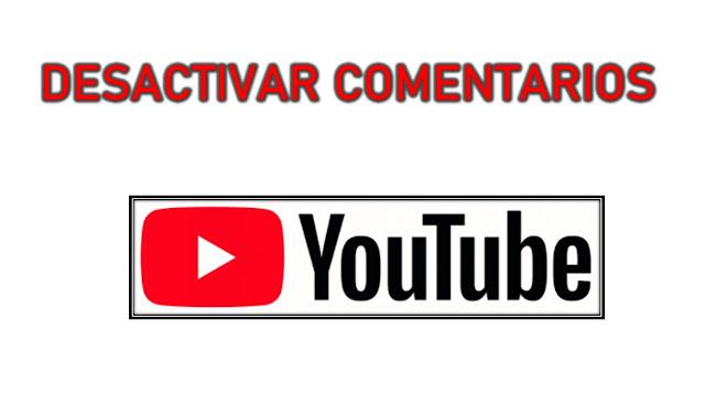 para desactivar los comentarios de cualquier vídeo de tu canal debes ir a la opcion comentarios y calificaciones y seleccionar la opción inhabilitar comentarios