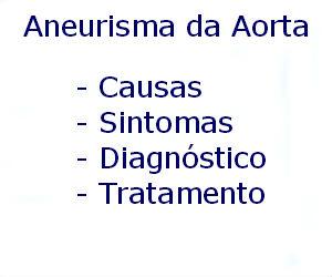 Aneurisma da Aorta Abdominal causas sintomas diagnóstico tratamento prevenção riscos complicações