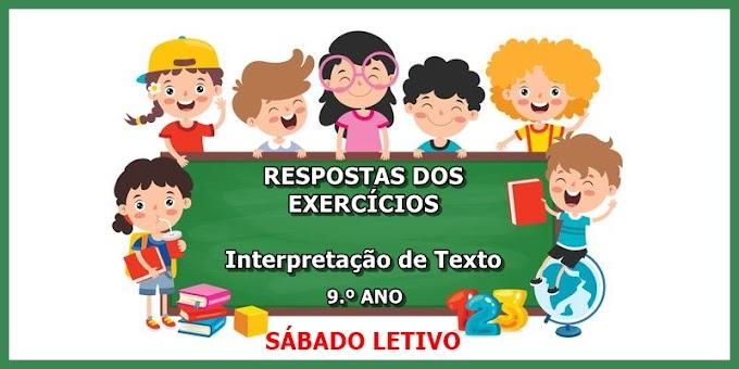 RESPOSTAS DOS EXERCÍCIOS sobre Interpretação de Texto - 9.º Ano - Aula 08 - Dia 27/03/21