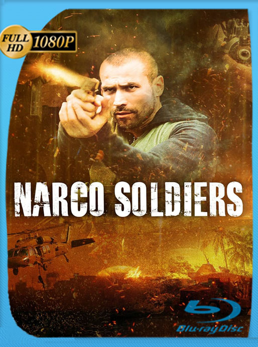 Narco Soldiers (2020) Latino HD WEB-DL 1080P Latino [GoogleDrive] [tomyly]