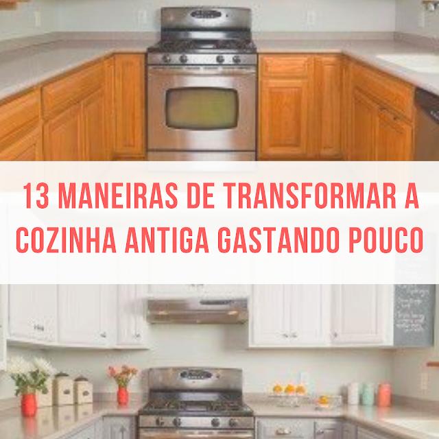 Maneiras de transformar e reformar a cozinha sem quebra-quebra gastando pouco