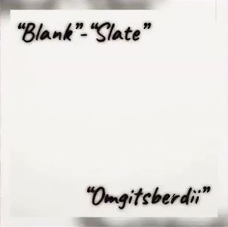 "Album of the day ""Blank Slate"" By Omgitsberdii"