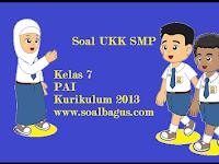 Soal UKK PAI dan Budi Pekerti Kelas 7 Kurikulum 2013