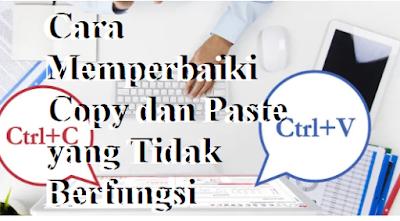 Cara Memperbaiki Copy dan Paste yang Tidak Berfungsi