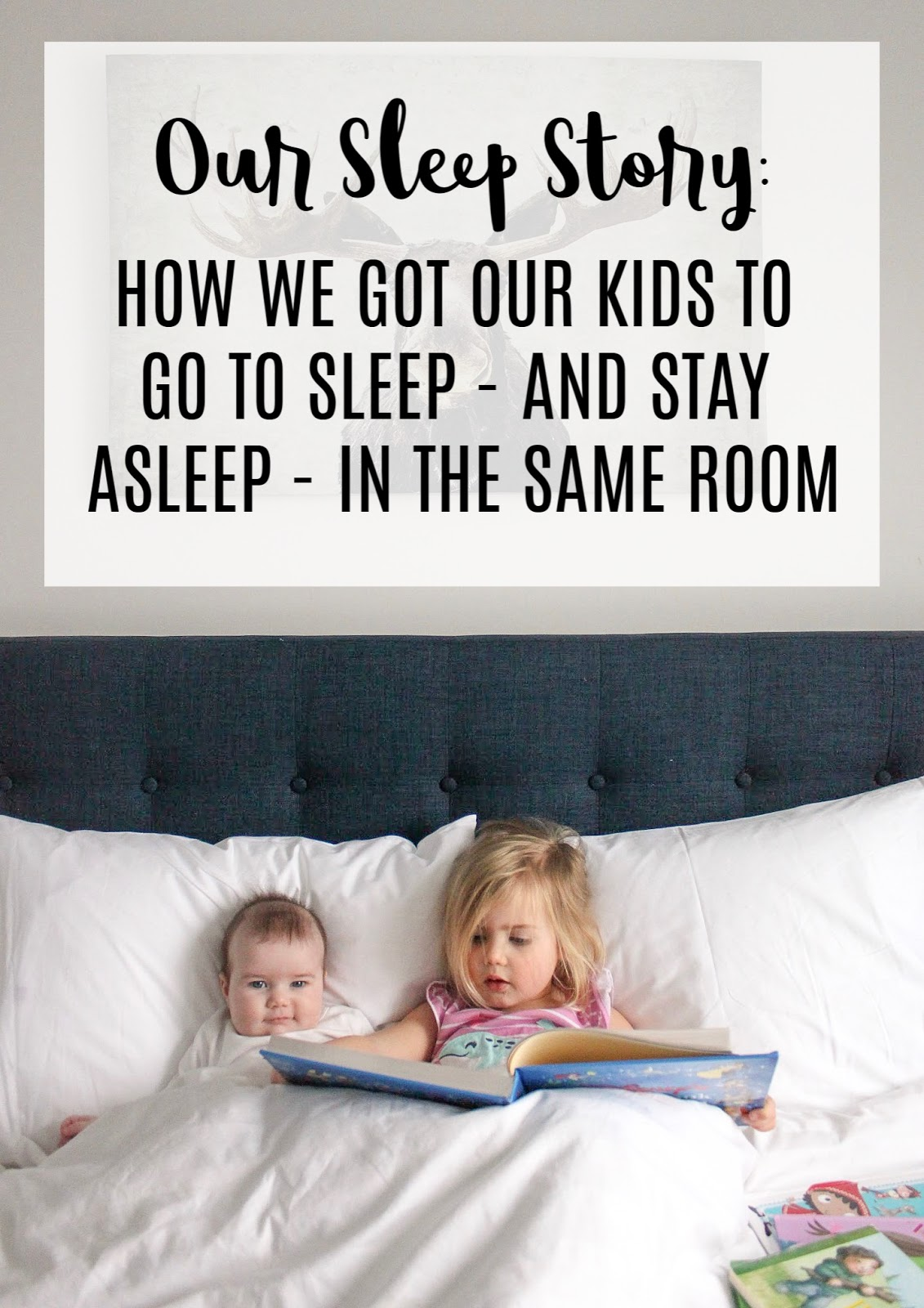Our Sleep Story: How We Got Our Kids to Go to Sleep - and Stay Asleep - in the Same Room