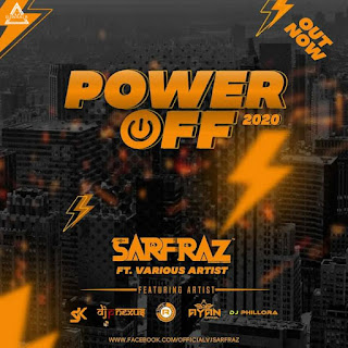 POWER OFF 2020 (ALBUM) - SARFRAZ REMIX