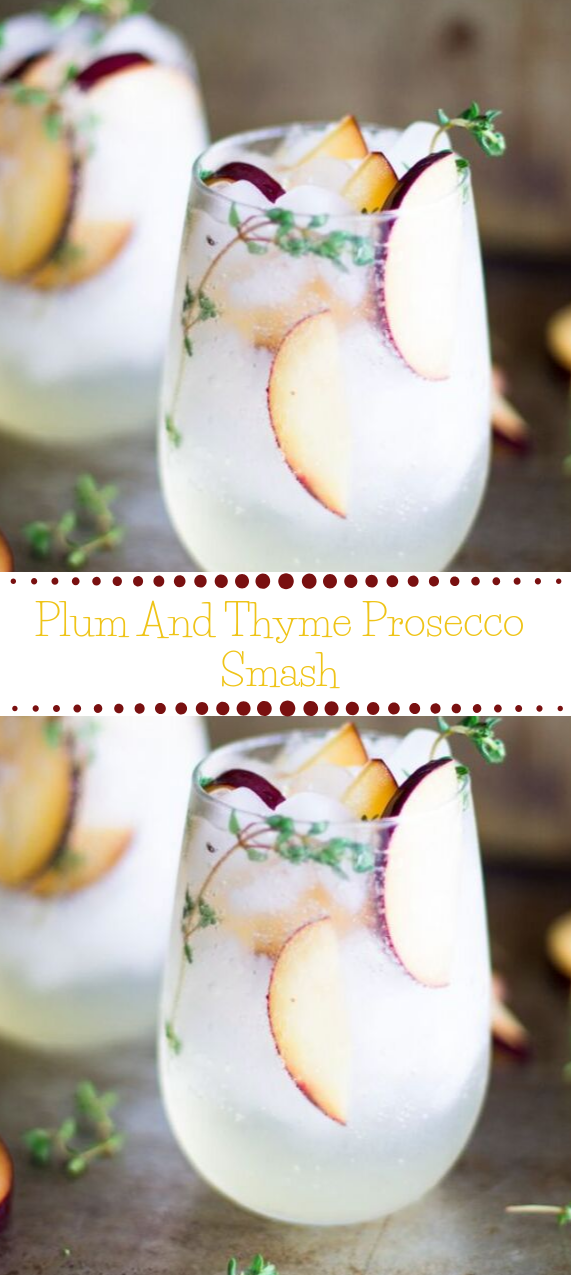 Plum and Thyme Prosecco Smash #drink #healthyrecipe #party #cocktail #smoothie