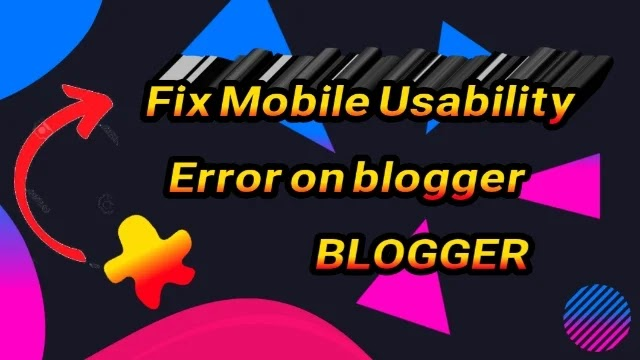 How to fix mobile Usability error on blogger by phone