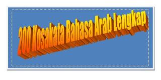 200 kosa kata bahasa arab disertai artinya, cara membacanya dan jamaknya