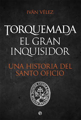 Torquemada. El gran inquisidor. Una historia del santo oficio - Iván Vélez (2020)