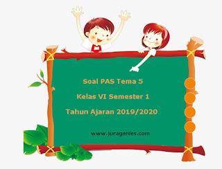 Berikut ini adalah kumpulan file download Soal PAS Soal PAS / UAS Tema 5 Kelas 6 Semester 1 K13 Terbaru 2019/2020