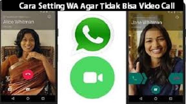 Cara Setting WA Agar Tidak Bisa Video Call