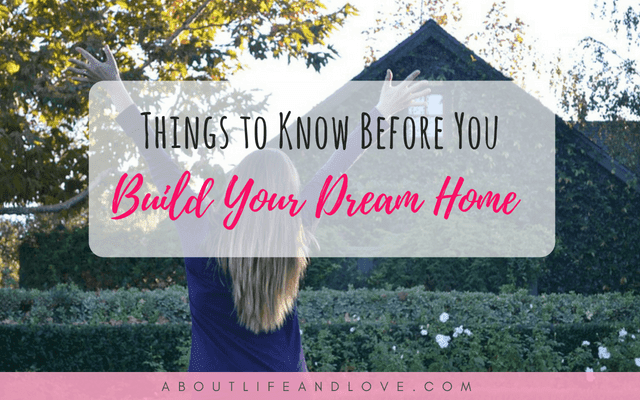 Things to Know Before You Build Your Dream Home