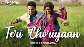 Teri Choriyaan Lyrics - Chhalaang | Guru Randhawa
