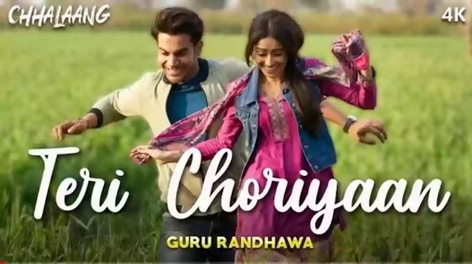 Teri Choriyaan Lyrics - Chhalaang   Guru Randhawa
