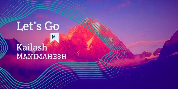 Let's go to Kailash Manimahesh