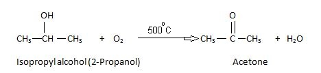 AcetoneManufacturer By air-oxidation of isopropyl alcohol at 500°C.
