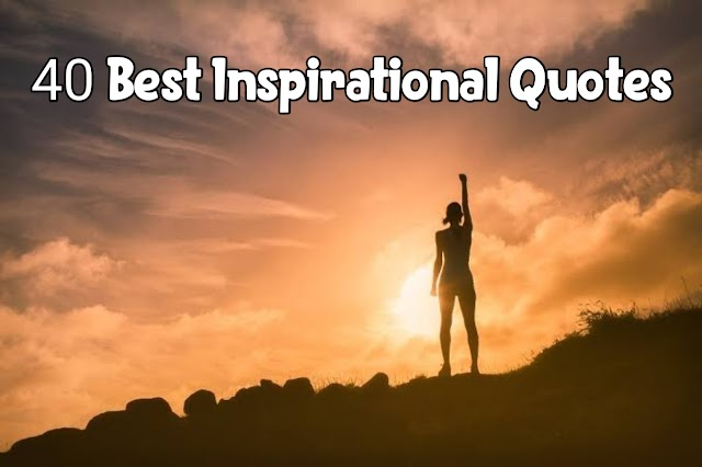 40 Best Inspirational Quotes