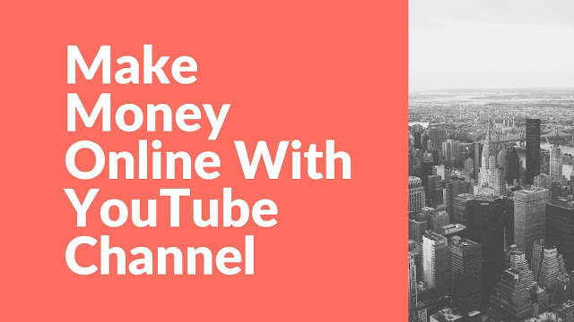 How to make money online with Youtube