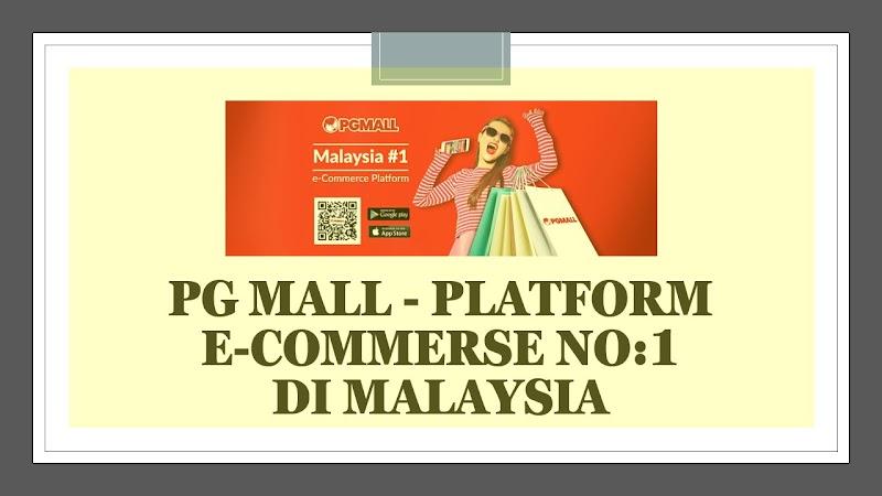 PG MALL, PLATFORM E-COMMERCE NO 1 DI MALAYSIA