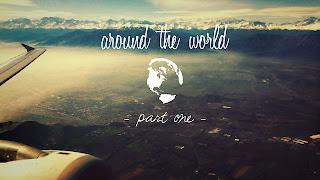 Around the world - Part One
