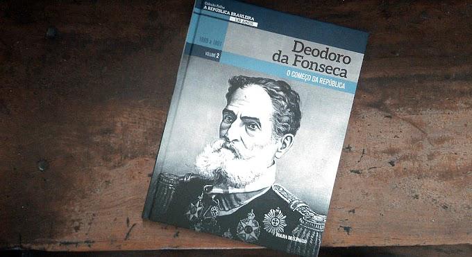 [RESENHA # 685] COLEÇÃO FOLHA A REPÚBLICA BRASILEIRA 130 ANOS - VOL. 02: MARECHAL DEODORO