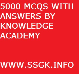 5000 MCQS WITH ANSWERS BY KNOWLEDGE ACADEMY