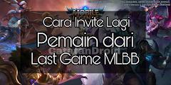 Cara Invite Lagi Pemain Team Party Game Sebelumnya di MLBB