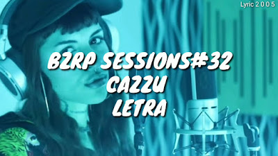 CAZZU || BZRP Music Sessions #32 Song Lyrics - Lyrics Mania