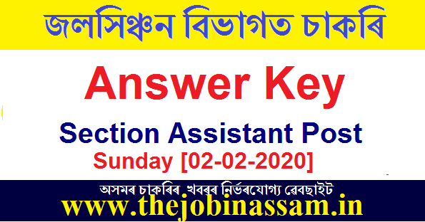 Irrigation Dept, Assam Section Assistant Exam Answer Key 2020: Sunday [02-02-2020]