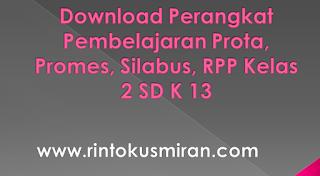 Download Perangkat Pembelajaran Prota, Promes, Silabus, RPP Kelas 2 SD K 13