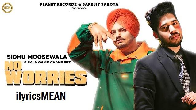 No Worries Lyrics - Sidhu Moose Wala
