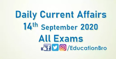 Daily Current Affairs 14th September 2020 For All Government Examinations