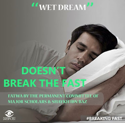Wet Dream does not break the fast | Those Things that Break the Fast or Not by Ummat-e-Nabi.com