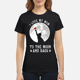 Cat I Love My Mom To The Moon And Back Shirt 6