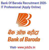 Bank Of Baroda Recruitment 2020, IT Professional