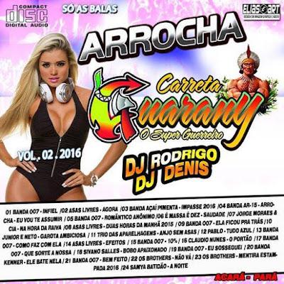 CD ARROCHA CARRETA GUARANY VO.02 SÓ AS BALAS 21/04/2016