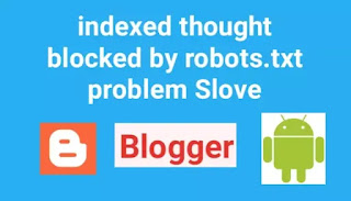 indexed though blocked by robots.txt problem solve kaise kare