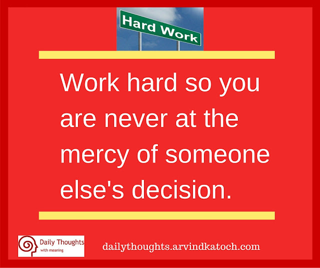 Daily Thought, Image, Work hard, never, mercy, someone, decision,