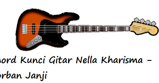 Chord Kunci Gitar Nella Kharisma - Korban Janji ...