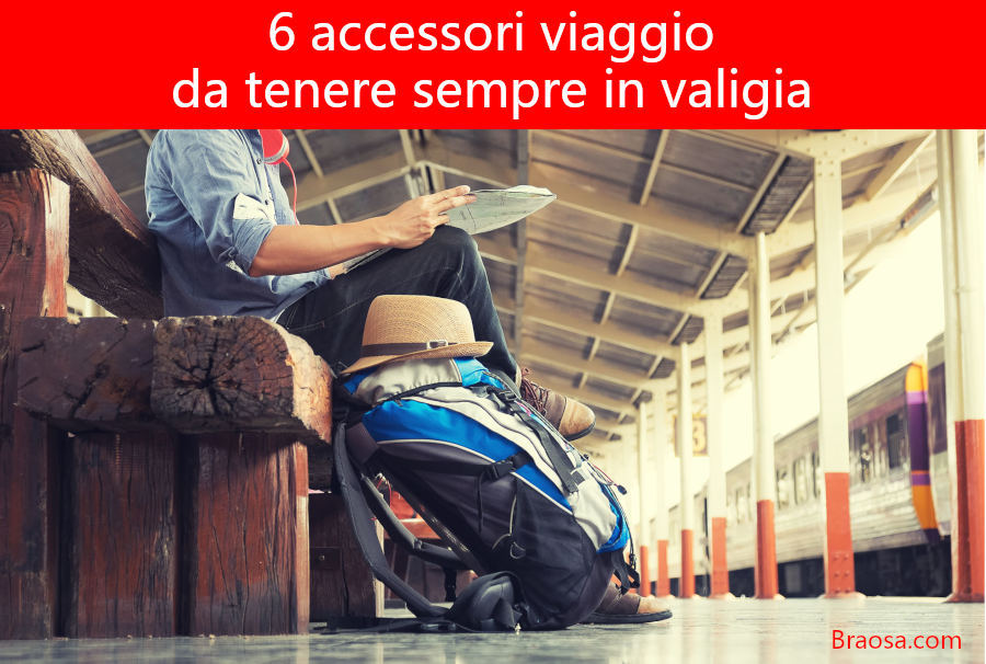 6 accessori viaggio da tenere con se in valigia per le vacanze