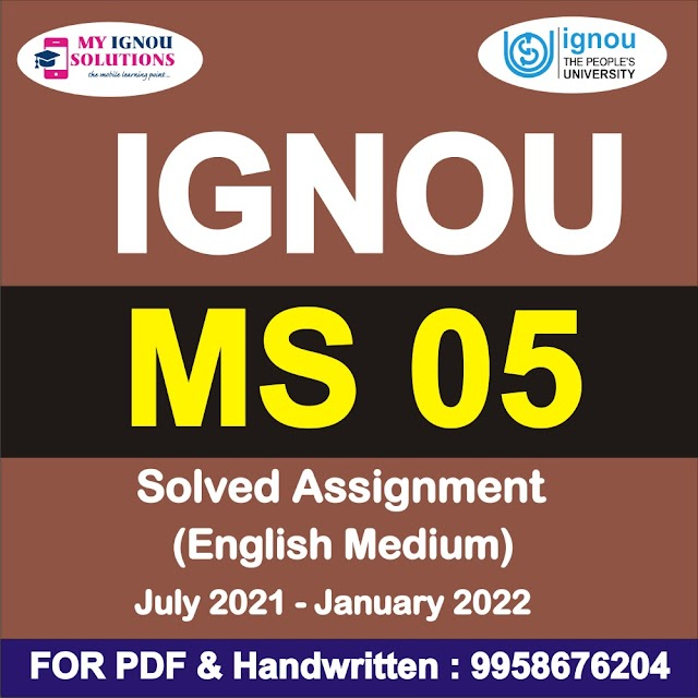 MS 05 Solved Assignment 2021-22