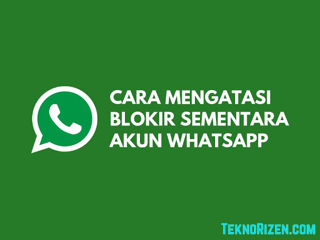 Cara Mengatasi Blokir Sementara WhatsApp