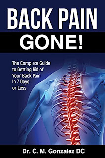 BACK PAIN GONE!: The Complete Guide to Getting Rid Of Your Back Pain in 7 Days or Less book promotion by Dr. Carlos Gonzalez