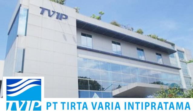Informasi Terbaru Lowongan Kerja PT Tirta Varia Intipratama (TVI)